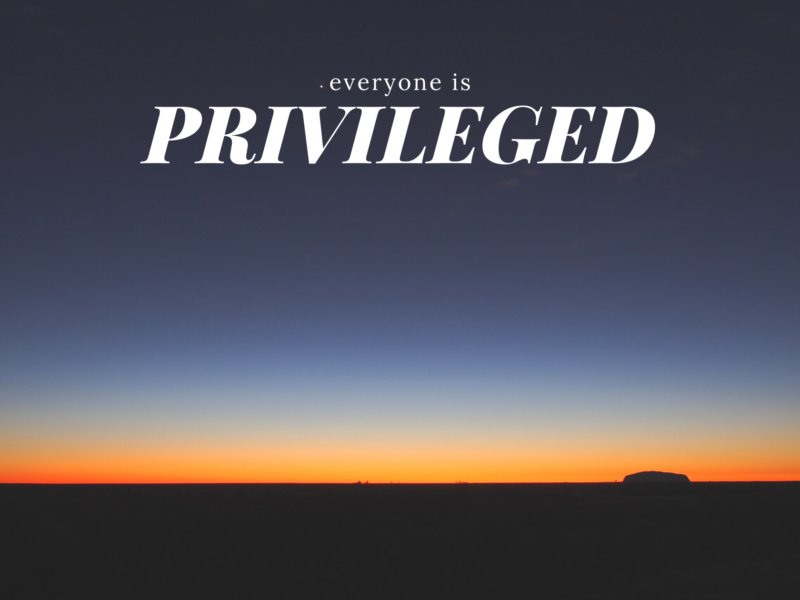 You Are Privileged, here's how