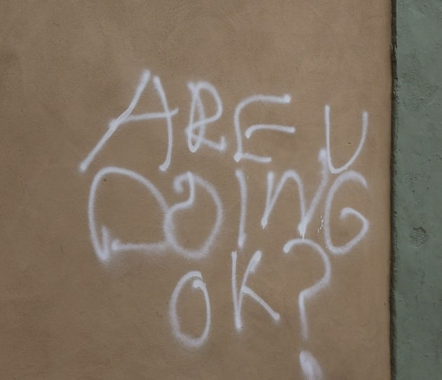 Are you doing ok?